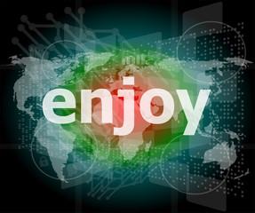 enjoy word, hi-tech background, digital business touch screen