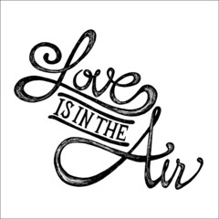 Love is in the air - Hand drawn quotes, black on white