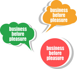 business before pleasure. Set of stickers, labels, tags