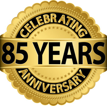 Celebrating 85 years anniversary golden label with ribbon, vecto