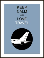 """Travel and tourism background , """"Keep calm and love travel"""""""