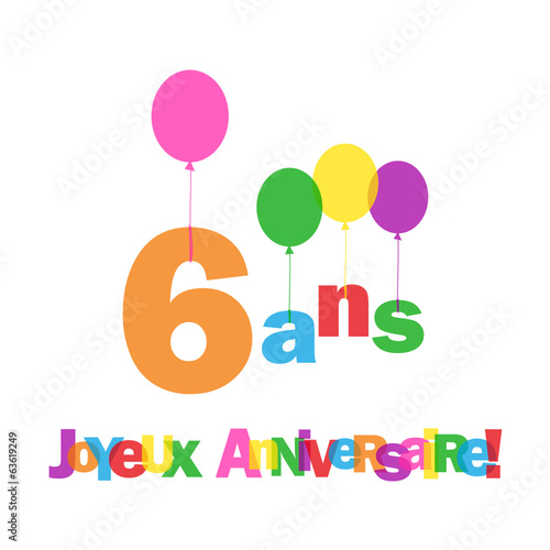 carte 6 ans joyeux anniversaire f te voeux. Black Bedroom Furniture Sets. Home Design Ideas