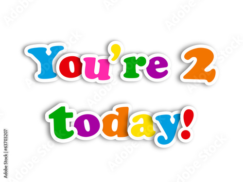 You Re 2 Today Card Happy Birthday Second Two Years Old Stock