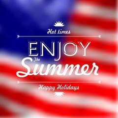 Enjoy Summer Holidays text over defocused United States flag bac