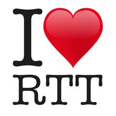I love RTT
