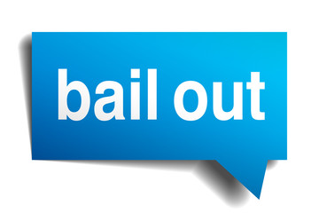 Bail out blue 3d realistic paper speech bubble isolated on white