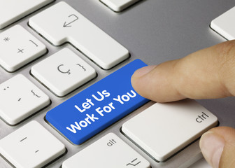 Let us work for You. Keyboard