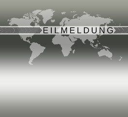 EILMELDUNG Weltkarte mit Text