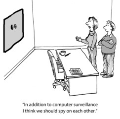 """""""In addition to computer surveillance... spy on each other."""""""