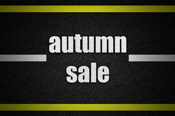 Traffic  road surface with text autumn sale