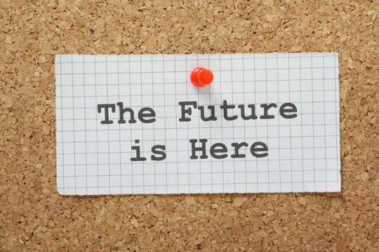 The Future Is Here on a cork notice board