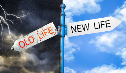 roadsign with a old life, new life concept.