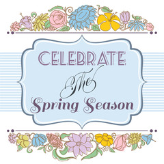 Celebrate the spring season background, floral frame and label f