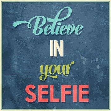 """Calligraphic  Writing """"Believe in your selfie"""""""