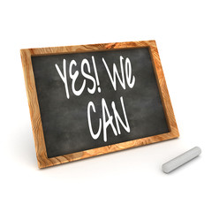 "Blackboard showing ""Yes We Can!"""