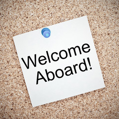 Welcome aboard on a bulletin board