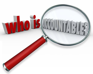 Who is Accountable Words Magnifying Glass Credit Blame