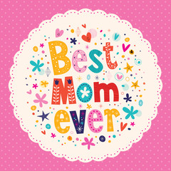Best Mom Ever Happy Mothers Day card