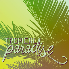 Tropical paradise quote illustration