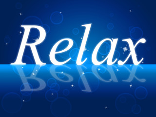 Relaxing Relax Indicates Rest Peace And Break
