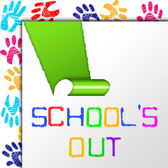 School's Out Indicates End Educate And Educated