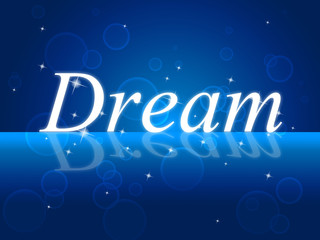 Dreams Dream Means Plans Daydreamer And Dreamer