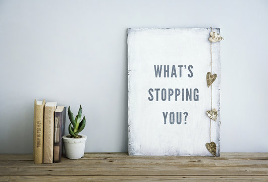 motivational poster quote WHAT'S STOPPING YOU?