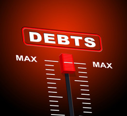 Debts Max Means Extreme Greatest And Owning
