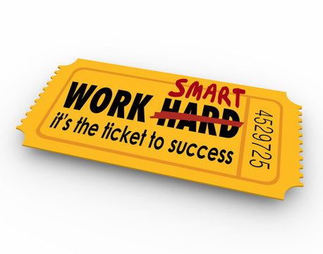 Work Smart Not Hard Ticket to Success Effort Results