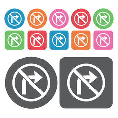 No Right Turn Icon. Prohibited Signs Icons Set. Round And Rectan