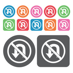 No U Turn Icon. Prohibited Signs Icons Set. Round And Rectangle