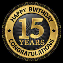 15 years happy birthday congratulations gold label, vector illus