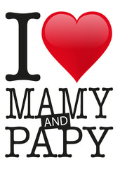 I love Mamy and Papy