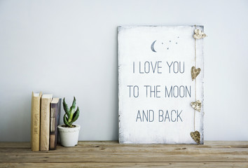 motivational poster quote LOVE YOU TO THE MOON AND BACK