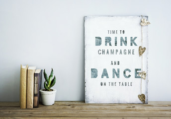 motivational poster quote TIME TO DRINK  AND DANCE