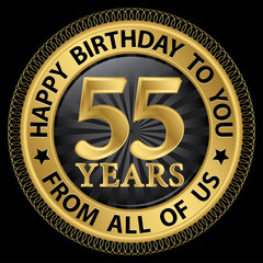 55 years happy birthday to you from all of us gold label,vector