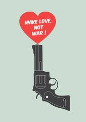 Quote poster with gun and heart : Make love, not war