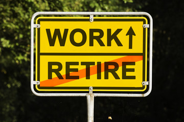 WORK and RETIRE