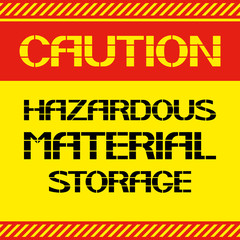 Caution .Hazardous material storage.
