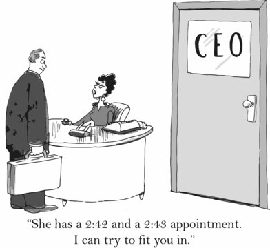 """""""She has a 2:42 and a 2:43 appointment... fit you in."""""""