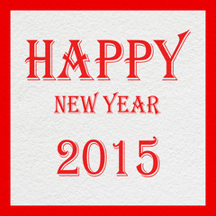 happy new year 2015 text on white wall texture,red color tone