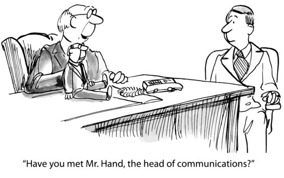 """""""Have you met Mr. Hand, the head of communications?"""""""