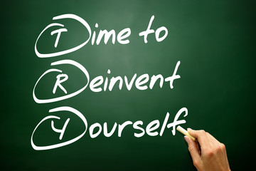 Time to Reinvent Yourself (TRY), business concept on blackboard