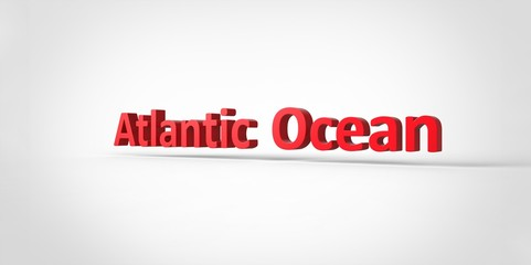 3D red Atlantic Ocean Word Text on white background
