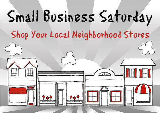 Small Business Saturday, shop local, neighborhood stores markets