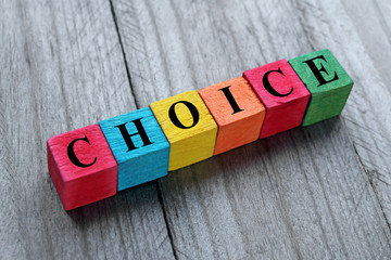 concept of choice word on colorful wooden cubes