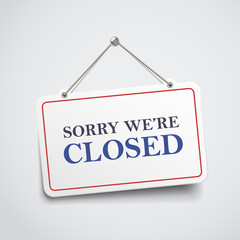 sorry we are closed hanging sign