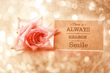 There is always a reason to smile! Motivational message card