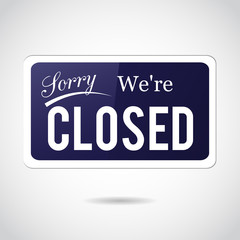 Sorry, we're closed. Retro, vintage, vector sign.