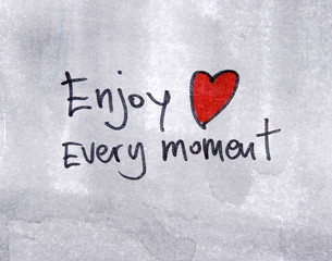 inspirational message  enjoy every moment